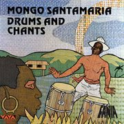 Drums and chants : Afro Cubans cover image
