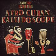 Snowboy presents: afro cuban kaleidoscope cover image