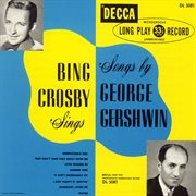 Bing crosby sings songs by george gershwin (expanded edition). Expanded Edition cover image