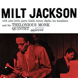 Cover image for Milt Jackson With John Lewis, Percy Heath, Kenny Clarke, Lou Donaldson And The Thelonious Monk Qu