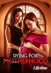 Dying for Motherhood