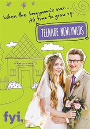 Teenage Newlyweds - Season 1