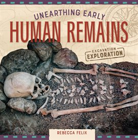 Cover image for Unearthing Early Human Remains