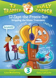 TJ zaps the freeze out : stopping the silent treatment cover image