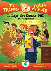 TJ zaps the rumor mill : stopping gossip cover image