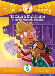 TJ zaps a nightmare : stopping blackmail bullying cover image