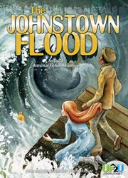 The Johnstown Flood : an Up2U historical fiction adventure cover image