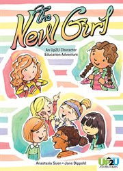 The new girl : a choose your own ending character education adventure cover image