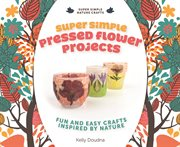 Super Simple Pressed Flower Projects
