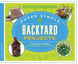 Cover image for Super Simple Backyard Projects