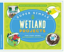 Cover image for Super Simple Wetland Projects