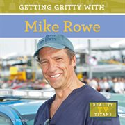 Getting gritty with Mike Rowe cover image