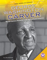 George Washington Carver : world-famous botanist and agricultural inventor cover image