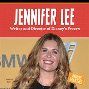 Jennifer Lee : writer and director of Disney's Frozen cover image