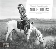 Edward S. Curtis Chronicles : Native Nations cover image