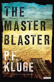 The master blaster : a novel cover image