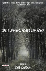 In a forest, dark and deep : a play cover image
