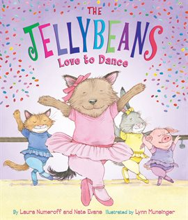 Cover image for The Jellybeans Love to Dance