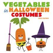 Vegetables in Halloween Costumes