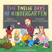 The twelve days of kindergarten : a counting book cover image