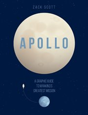 Apollo : A Graphic Guide to Mankind's Greatest Mission cover image