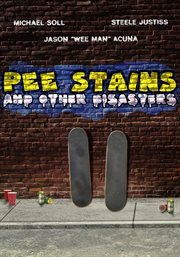 Pee Stains and Other Disasters