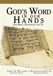 God's Word in our hands : the Bible preserved for us cover image