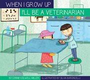 I'll Be A Veterinarian
