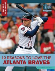 12 reasons to love the Atlanta Braves cover image