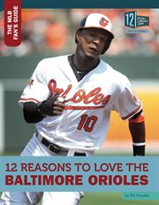 12 reasons to love the Baltimore Orioles cover image