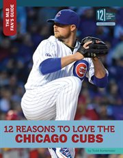 12 reasons to love the Chicago Cubs cover image