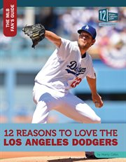 12 reasons to love the Los Angeles Dodgers cover image