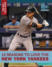 12 reasons to love the New York Yankees cover image