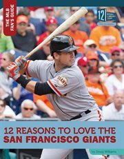 12 reasons to love the San Francisco Giants cover image