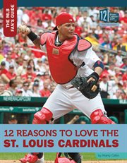 12 reasons to love the St. Louis Cardinals cover image