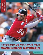 12 reasons to love the Washington Nationals cover image