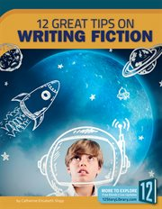 12 Great Tips On Writing Fiction
