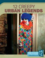 12 Creepy Urban Legends