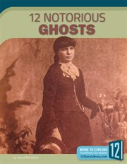 12 Notorious Ghosts