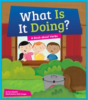 What Is It Doing? A Book About Verbs