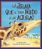 La jirafa que le tenia miedo a las alturas