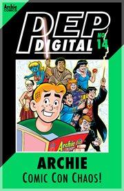 Pep Digital: Archie's Comic-con Chaos!