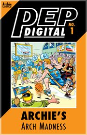 Pep Digital: Archie's Arch Madness