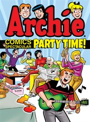 Archie comics spectacular. Party time! cover image