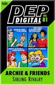 Pep Digital: Archie & Friends: Sibling Rivalry