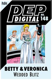Pep Digital: Betty & Veronica's Wedded Blitz