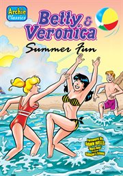 Betty & Veronica Summer Fun
