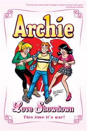 Archie: love showdown : who will Archie choose? cover image