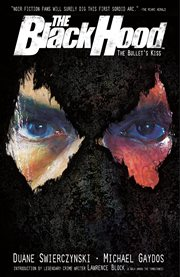 The Black Hood Volume 1: the Bullet's Kiss
