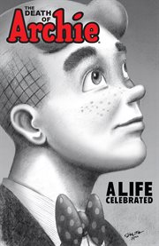The death of Archie: a life celebrated cover image